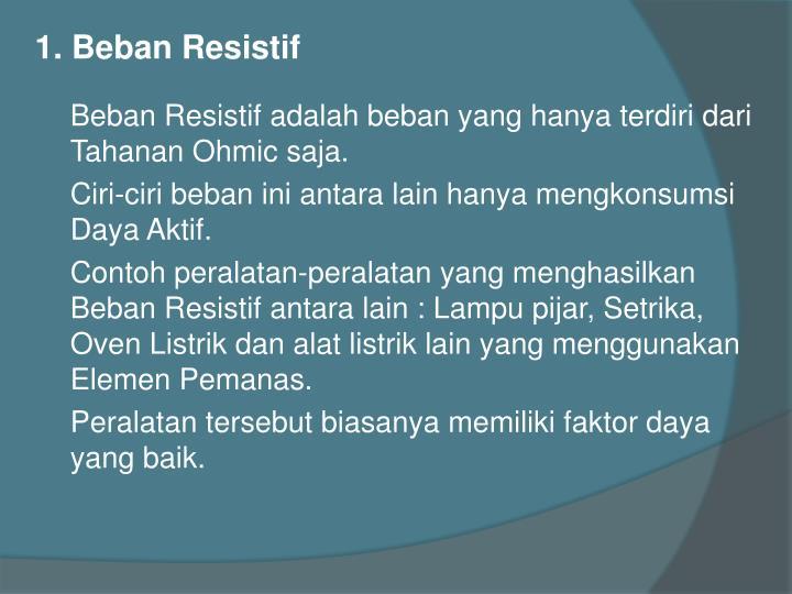 1. Beban Resistif