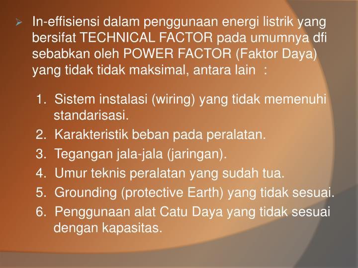 In-effisiensi dalam penggunaan energi listrik yang bersifat TECHNICAL FACTOR