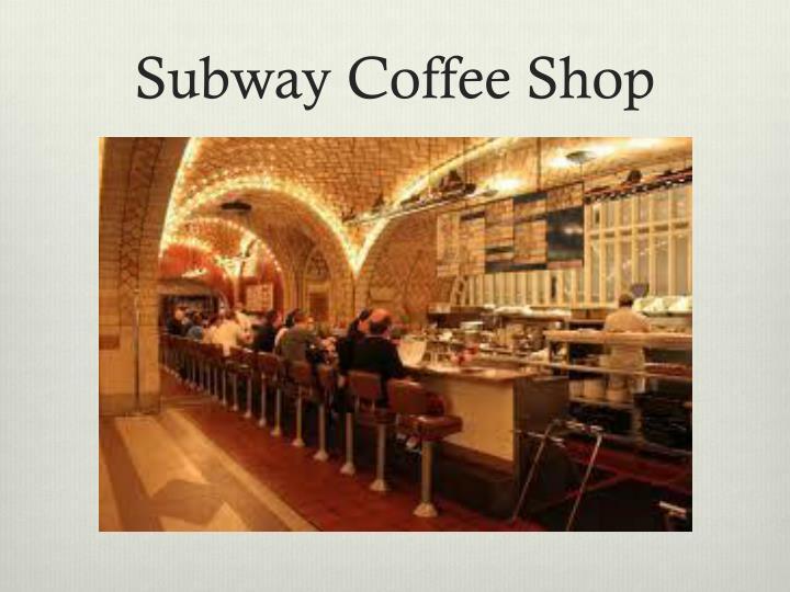 Subway Coffee Shop