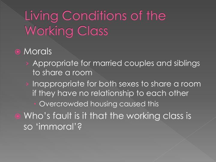 Living Conditions of the Working Class