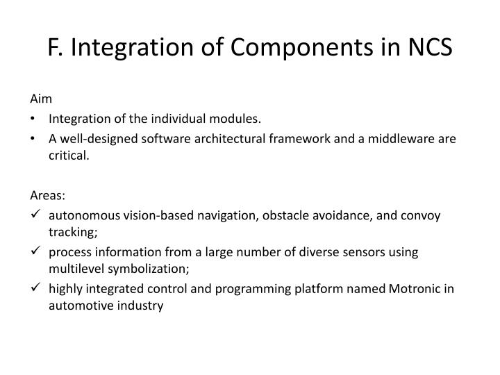F. Integration of Components in NCS