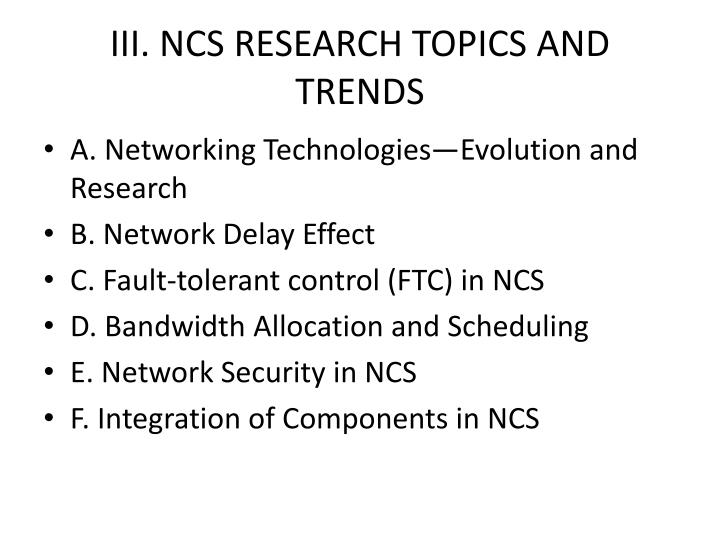III. NCS RESEARCH TOPICS