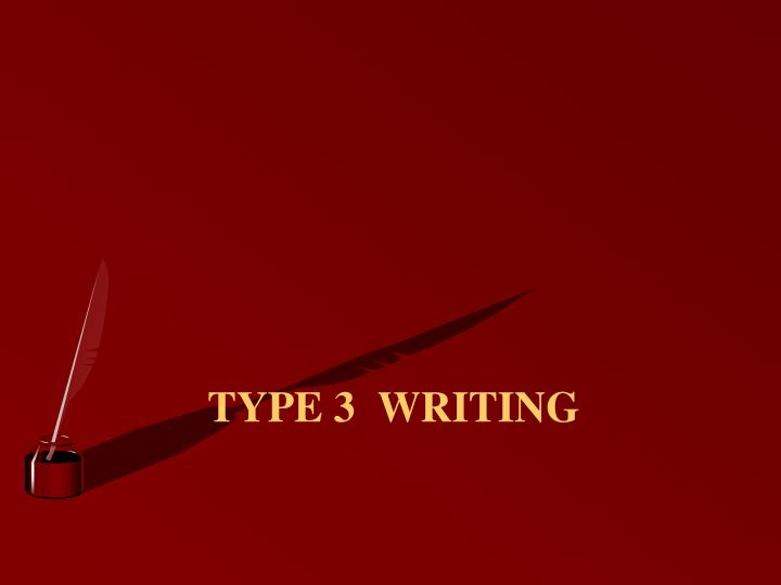 Type 3  Writing