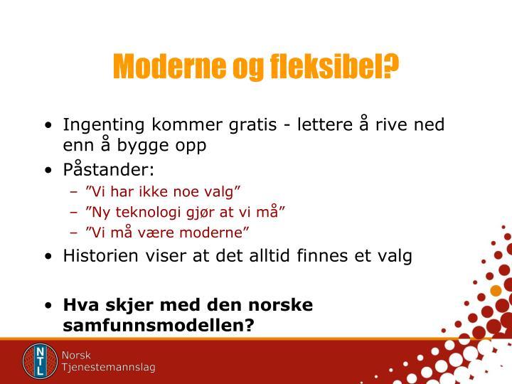 Moderne og fleksibel?