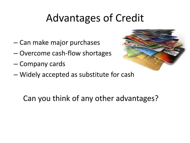 Advantages of Credit