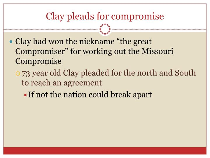 Clay pleads for compromise