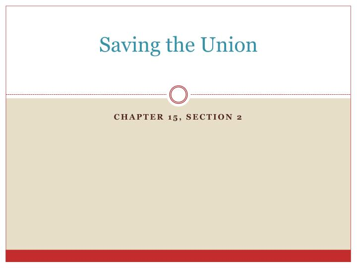 Saving the union