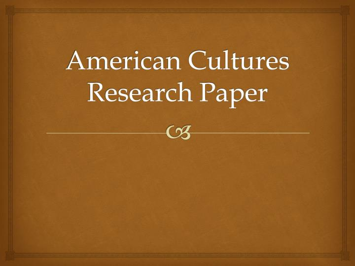 American cultures research paper