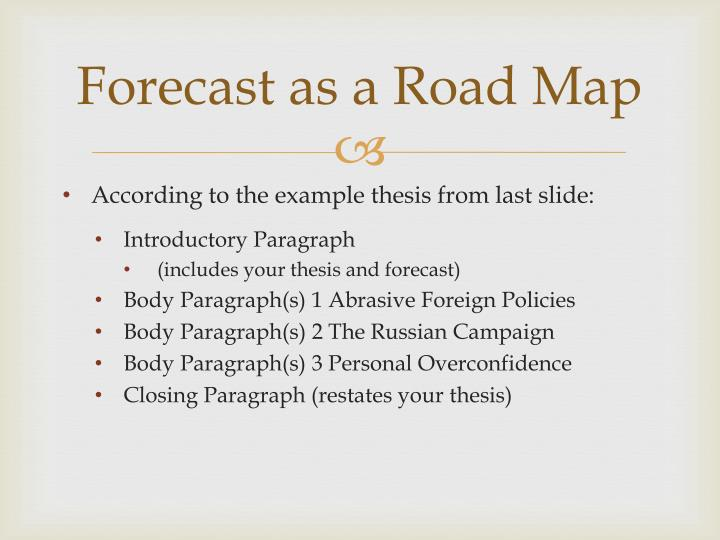 Forecast as a Road Map