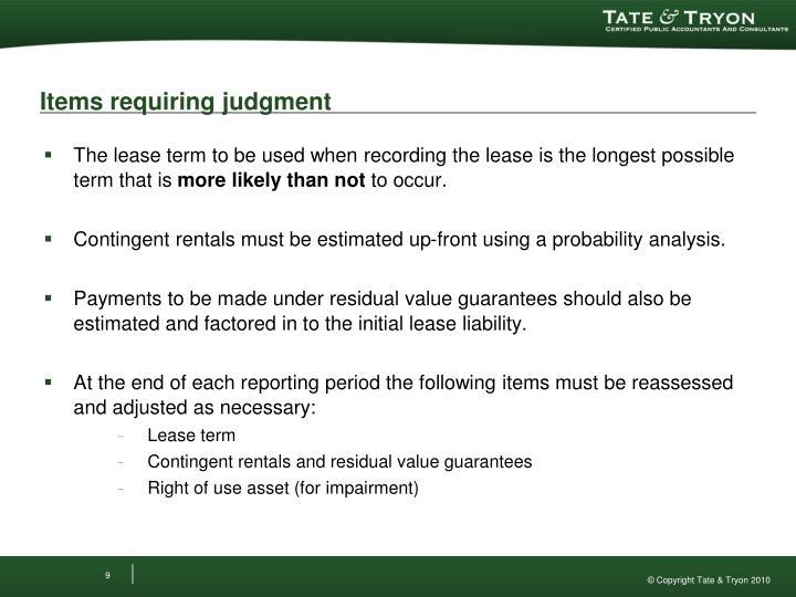 Items requiring judgment