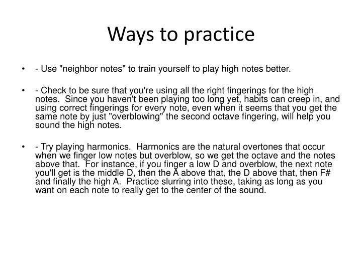 Ways to practice