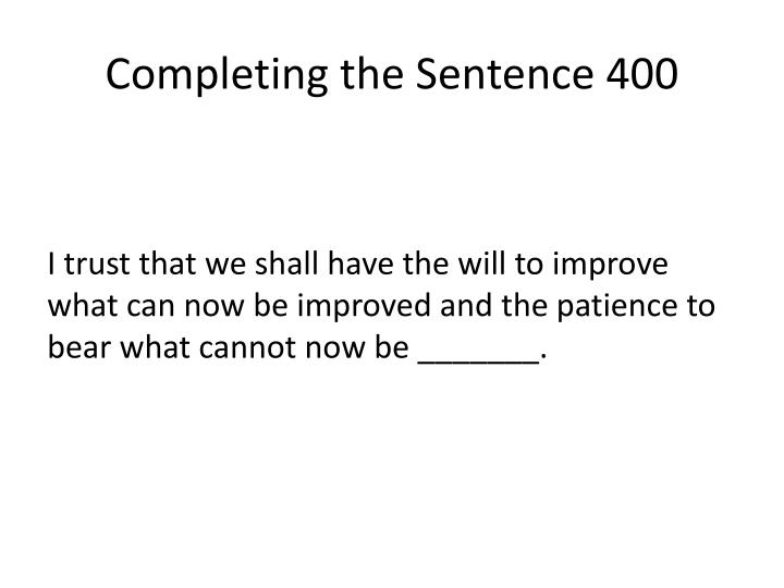 Completing the Sentence 400