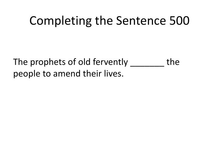 Completing the Sentence 500