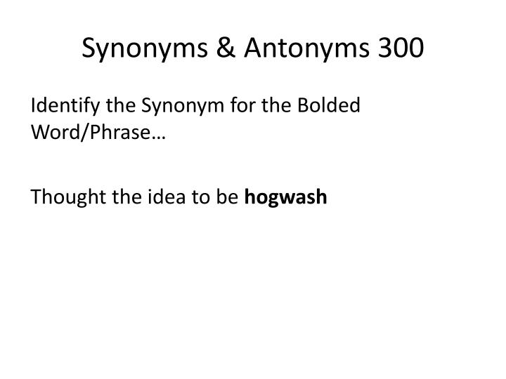 Synonyms & Antonyms 300