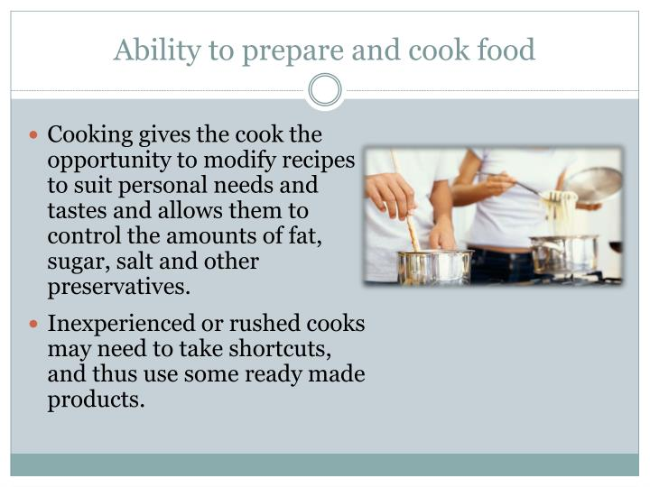 Ability to prepare and cook food
