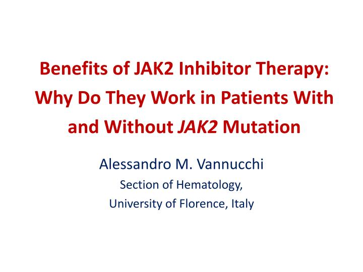 Benefits of JAK2