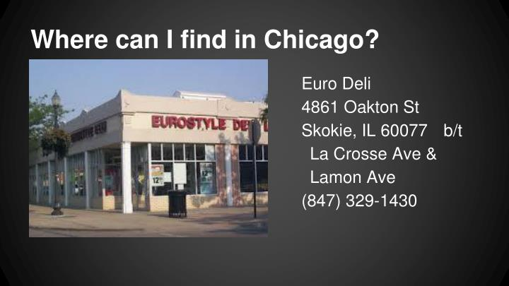 Where can I find in Chicago?