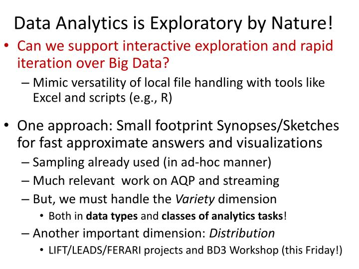 Data Analytics is Exploratory by Nature!