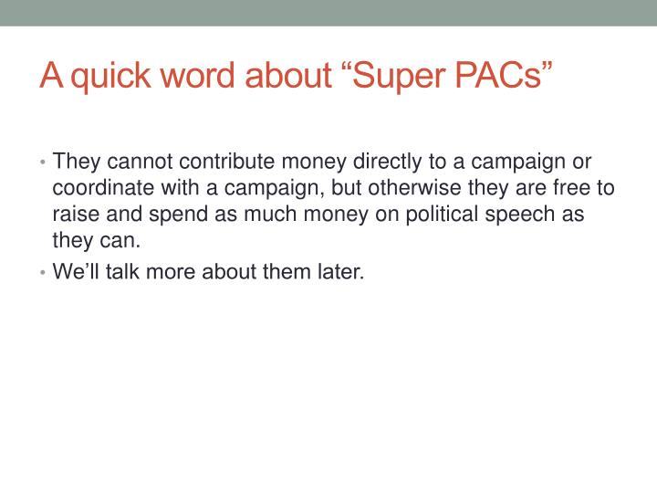 "A quick word about ""Super PACs"""
