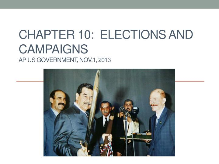 Chapter 10 elections and campaigns ap us government nov 1 2013