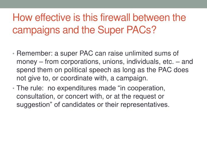How effective is this firewall between the campaigns and the Super PACs?
