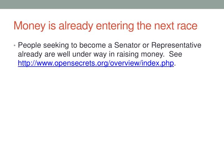 Money is already entering the next race