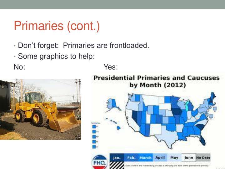 Primaries (cont.)