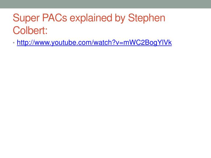 Super PACs explained by Stephen Colbert: