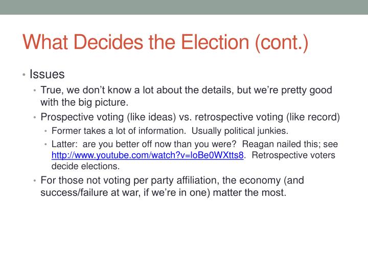 What Decides the Election (cont.)