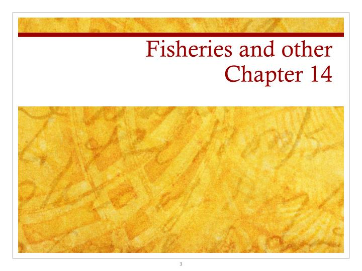 Fisheries and other chapter 14