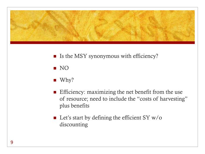 Is the MSY synonymous with efficiency?