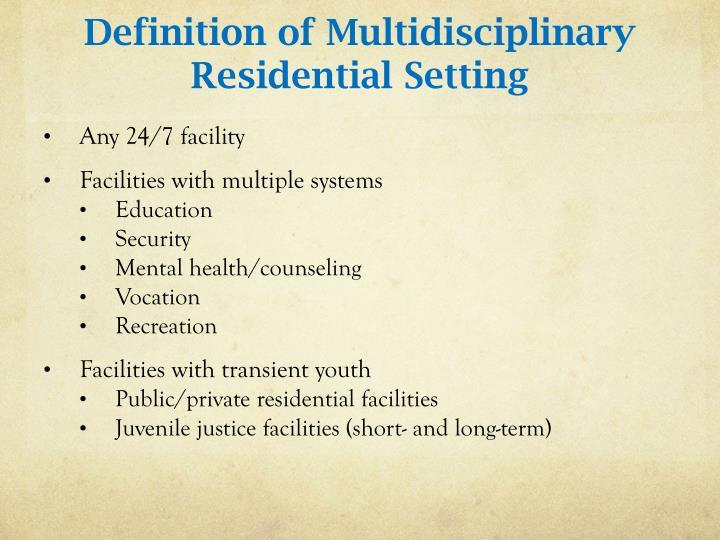 Definition of Multidisciplinary Residential Setting