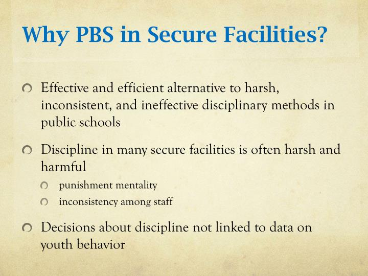 Why PBS in Secure Facilities?