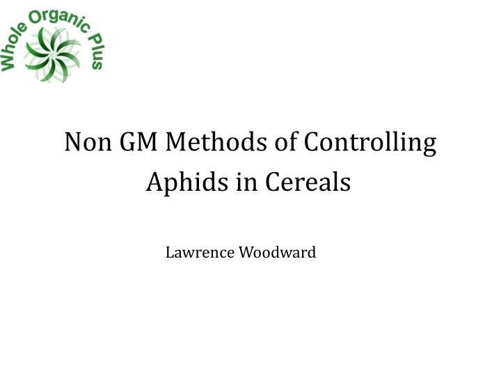 Non GM Methods of Controlling