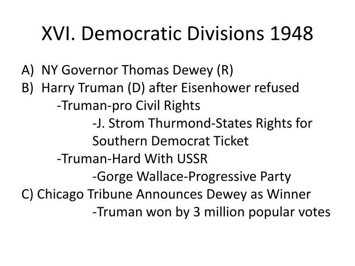 XVI. Democratic Divisions 1948