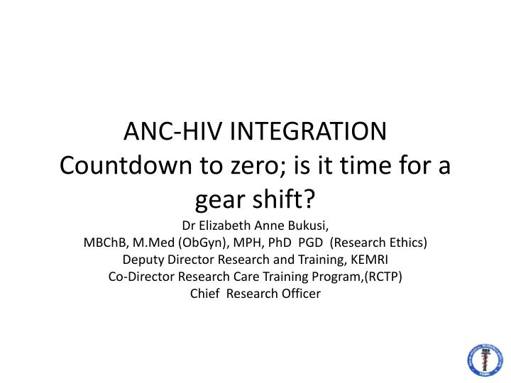 Anc hiv integration countdown to zero i s it time for a gear shift