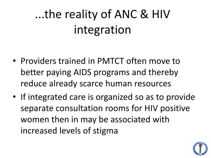 ...the reality of ANC & HIV integration