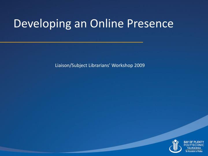 Developing an Online Presence