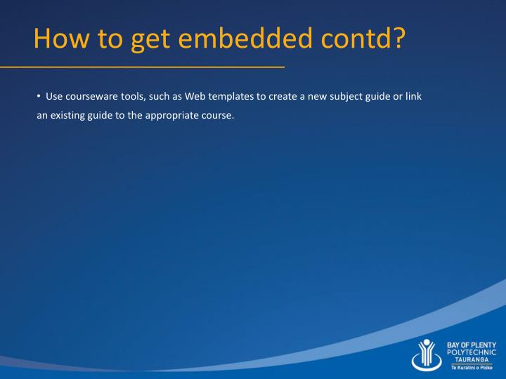 How to get embedded contd?