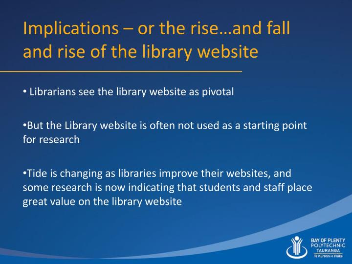 Implications – or the rise…and fall and rise of the library website