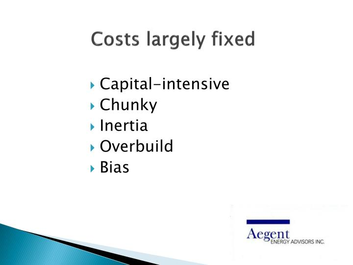 Costs largely fixed