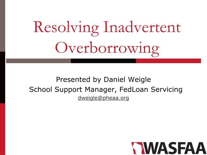 Resolving inadvertent overborrowing