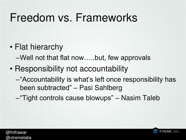 Freedom vs. Frameworks