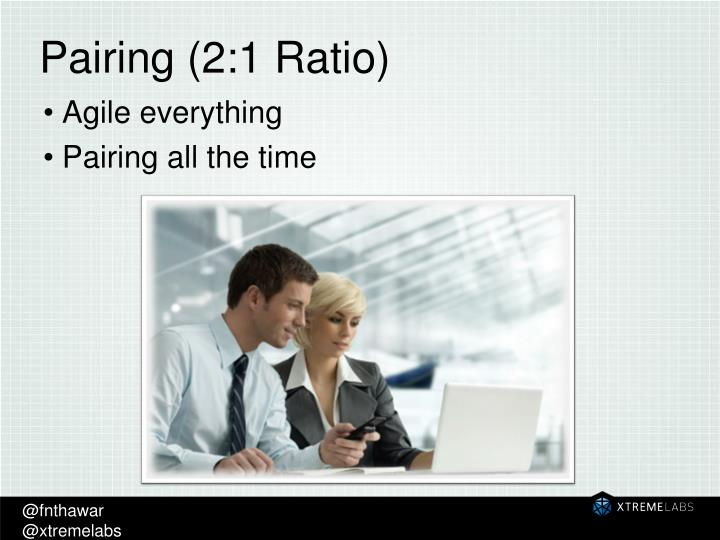 Pairing (2:1 Ratio)