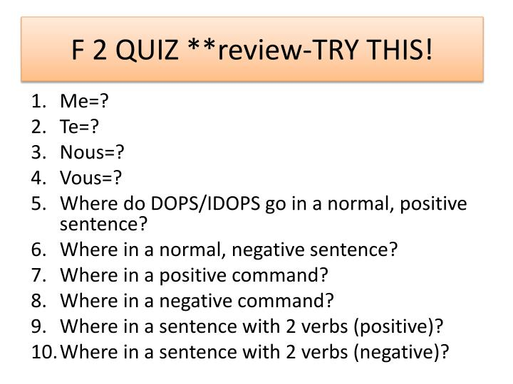 F 2 QUIZ **review-TRY THIS!