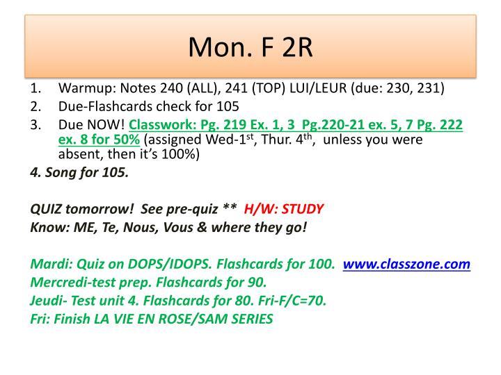 Mon. F 2R
