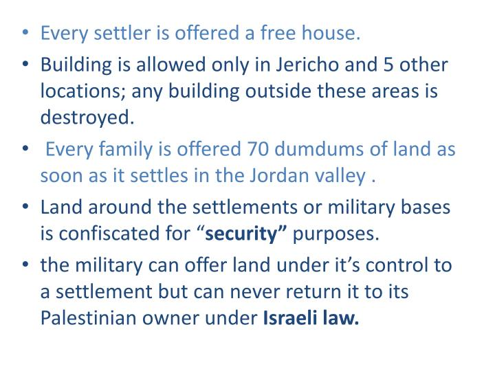 Every settler is offered a free house.