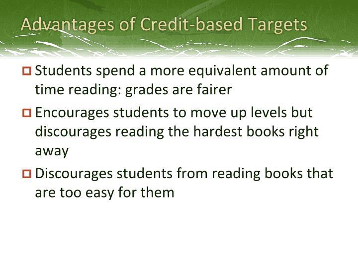 Advantages of Credit-based Targets