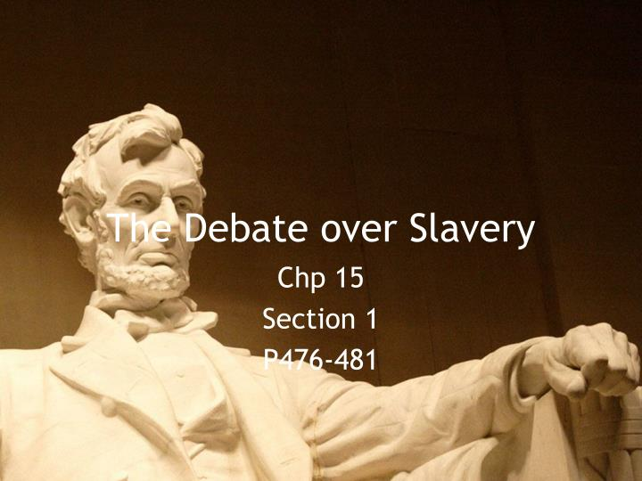 The debate over slavery