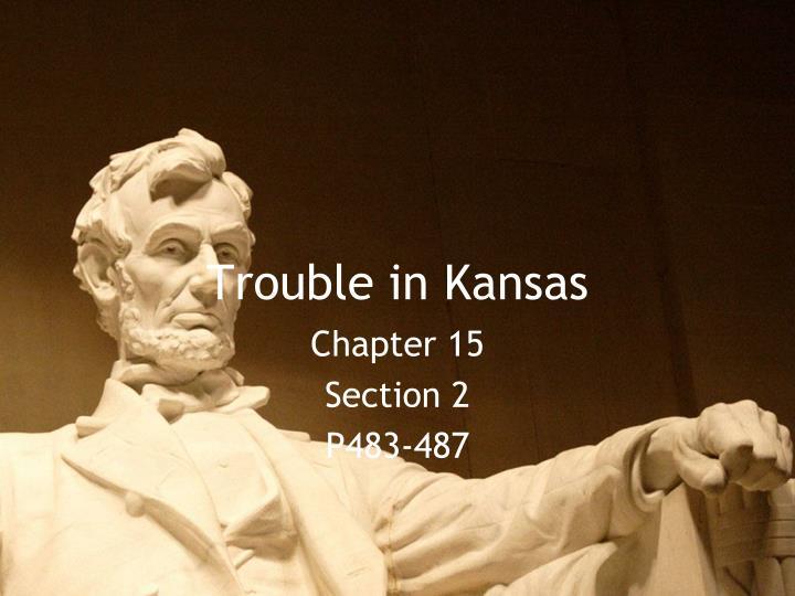 Trouble in Kansas